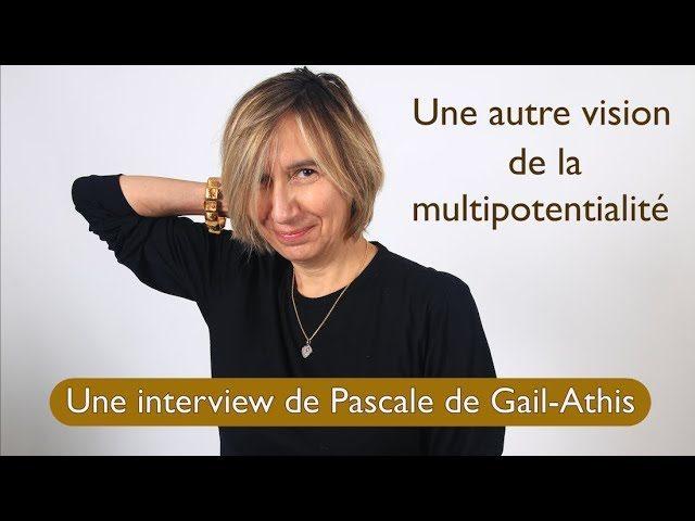 Une interview de Pascale : une autre perception de la multipotentialité