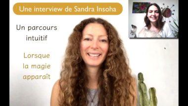 Quand l'intuition éclaire ton chemin : une interview de Sandra